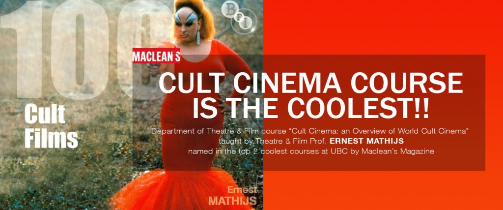 """Cult Cinema: an Overview of World Cult Cinema"" taught by Theatre & Film Prof. ERNEST MATHIJS named in the top 2 coolest courses at UBC by Maclean's Magazine"