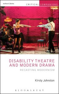 Disability Theatre and Modern Drama; Recasting Modernism