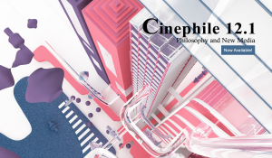 "CINEPHILE 12.1: ""PHILOSOPHY AND NEW MEDIA"" IS NOW AVAILABLE!"