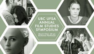 UBC UFSA ANNUAL FILM STUDIES SYMPOSIUM!